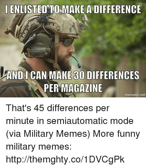 Funny Memes and Http ENLISTEDETOMAKE A DIFFERENCE ANDI CAN MAKE 30 DIFFERENCES PER