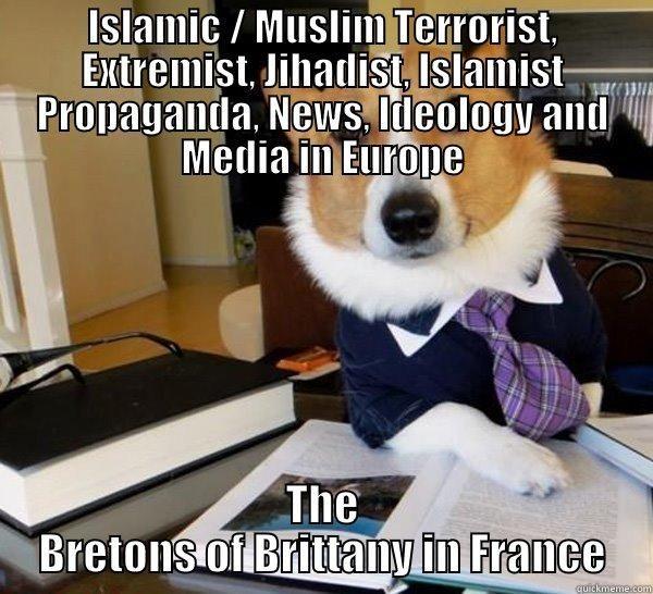 Islamic Muslim Terrorist Extremist Jihadist Islamist Propaganda News Ideology and Media in Europe The Bretons of Brittany in France