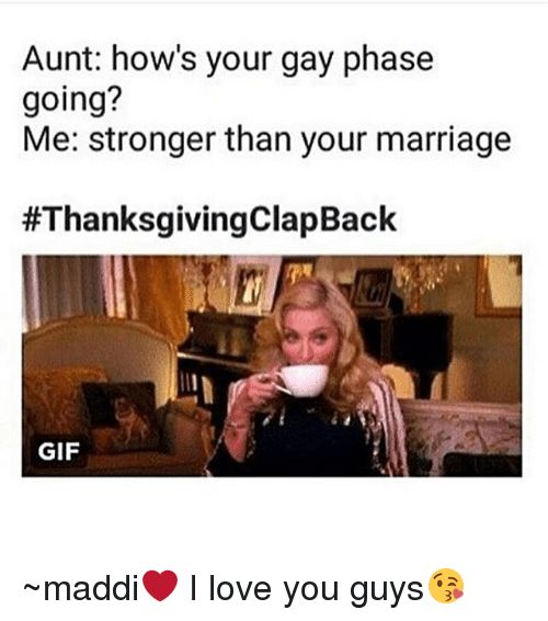Gif Marriage and Memes Aunt how s your phase going Me