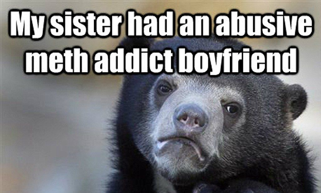 Reddit murder confession Naratto admits killing sister s abusive meth addict boyfriend with bear meme