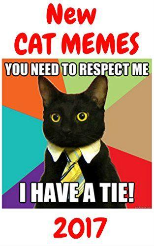 Memes New Cat Memes 2017 Funny Cat Memes Memes Books For Free