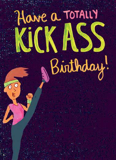 Kick Ass Birthday Funny Birthday This Birthday card is kick ass