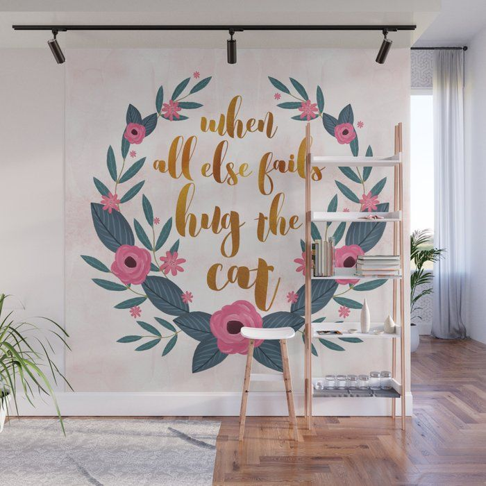 When all else fails hug the cat funny cat quote Wall Mural