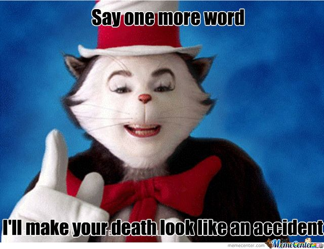 Cat In The Hat Is Tired Your Shit