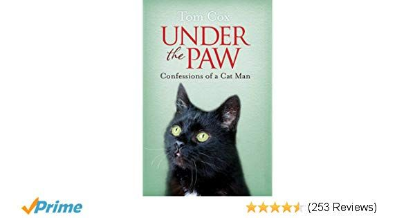 Under the Paw Confessions of a Cat Man Amazon Tom Cox Books
