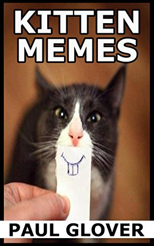 Kitten Memes Funny Cat Dog And Small Pet Memes by [Glover Paul