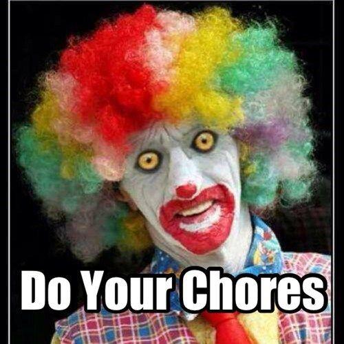 clowns creepy parenting chores funny