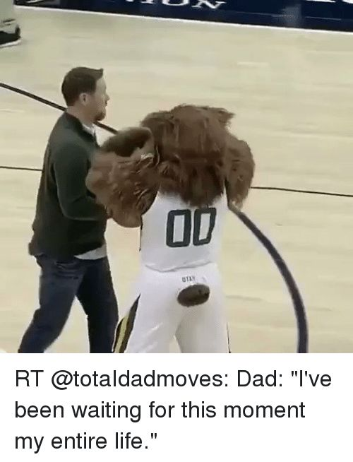 """Funny Moment and Dads OD RT totaIdadmoves Dad """"I"""