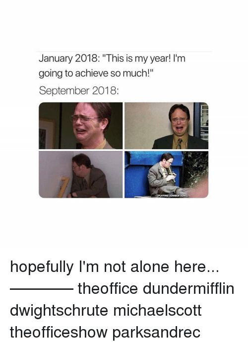 "Being Alone Memes and 🤖 January 2018 ""This is my year"