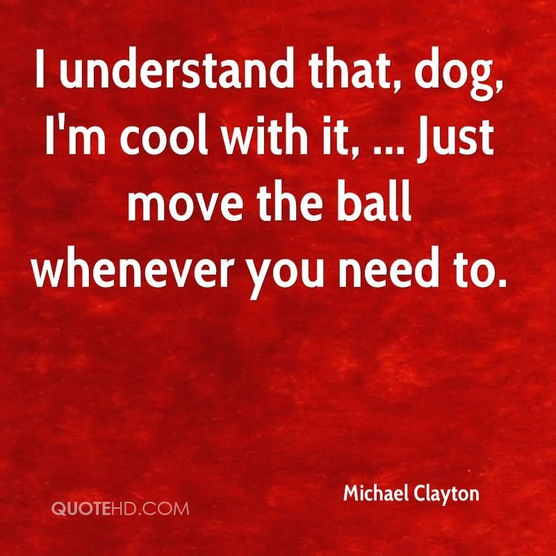 That Dog Im Cool With Quotes