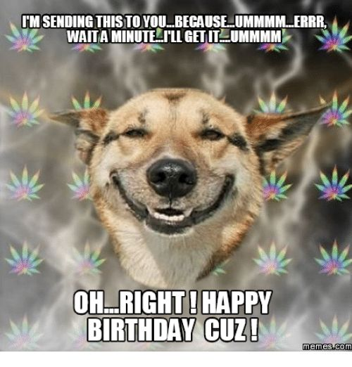 Happy Birthday Cuz Meme