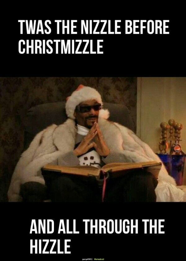 Snoop Dogg Night Before Christmas meme Life throws you curves Being prepared…