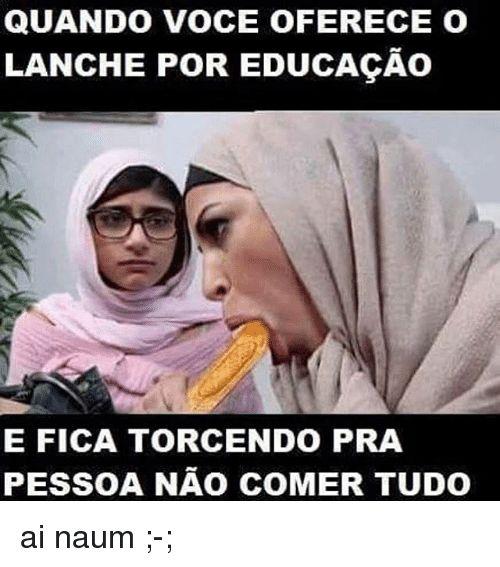 Memes 🤖 and Nao QUANDO VOCE OFERRECE OD LANCHE POR EDUCACAO E FICA