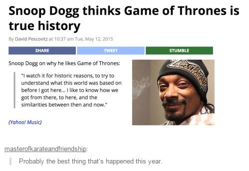 Snoop Dogg thinks Game of Thrones is true history By David Pescovitz at 10 37