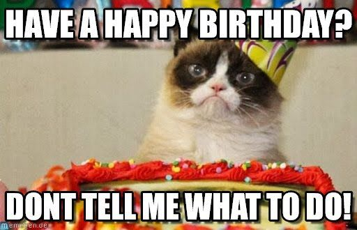 Have A Happy Birthday Grumpy Cat Birthday meme on Memegen