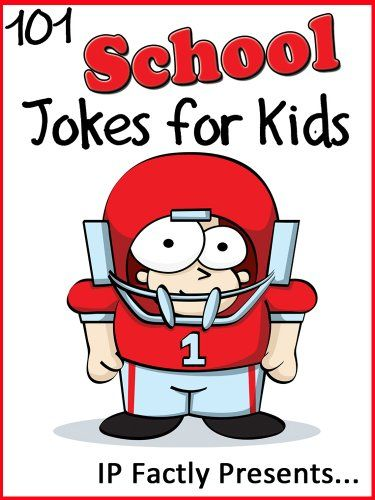 101 School Jokes for Kids Short Funny Clean and Corny Kid s Jokes