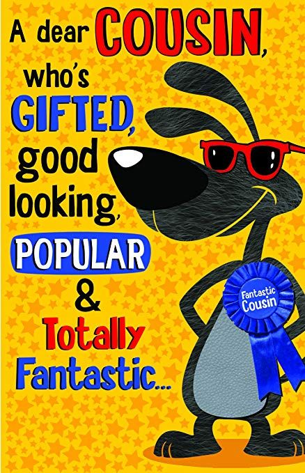 A Dear Cousin Who s Gifted Good Looking Popular Funny Humouros Happy Birthday Card