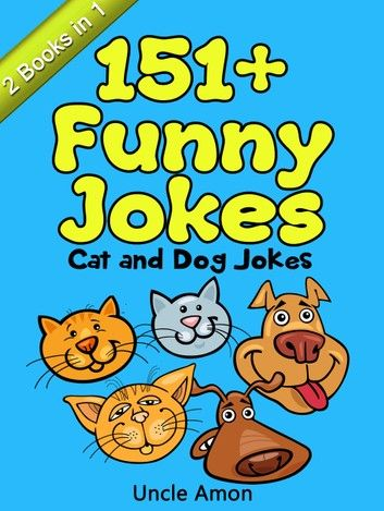 Cat and Dog Jokes 151 Funny Jokes ebook by Uncle Amon
