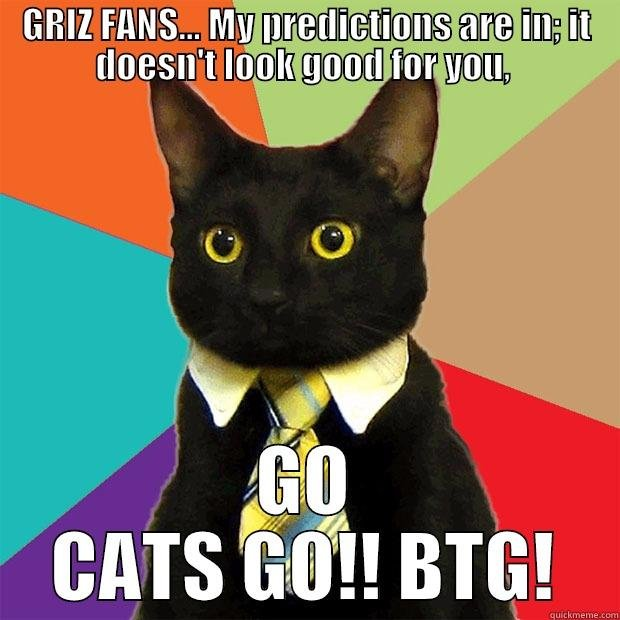 brawl of the wild Montana 2015 GRIZ FANS MY PREDICTIONS ARE IN