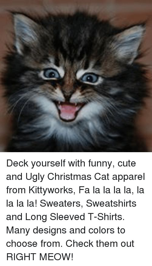 Cats Cute and Memes Deck yourself with funny cute and Ugly Christmas