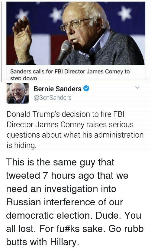 Bernie Sanders Dude and Fbi Sanders calls for FBI Director James ey to