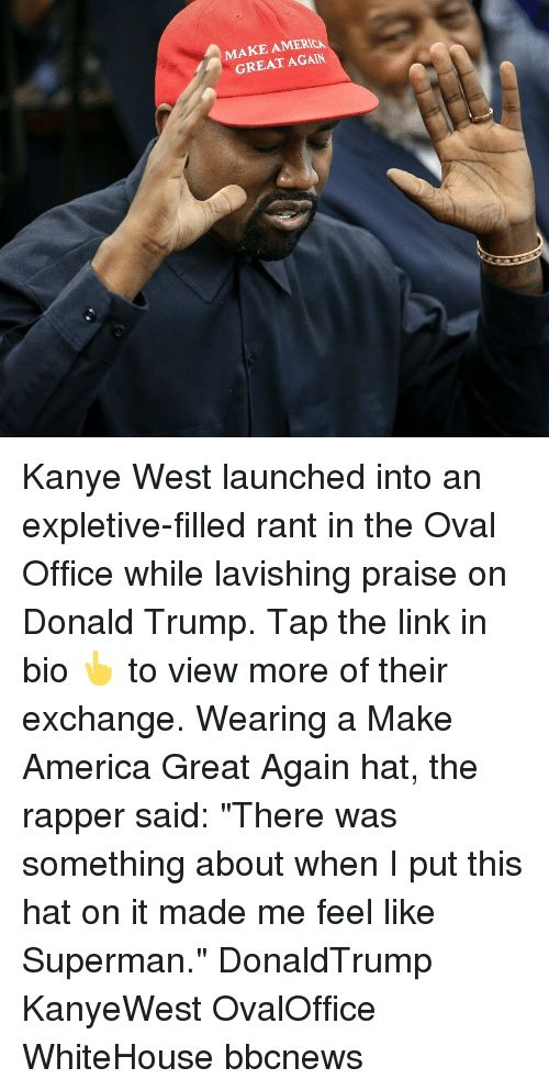 America Donald Trump and Kanye MAKE AMERICA GREAT AGAIN Kanye West launched into