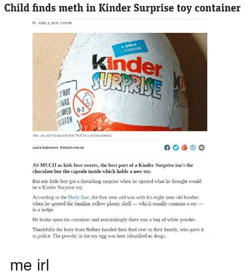 Drugs Family and Love Child finds meth in Kinder Surprise toy container JUNE