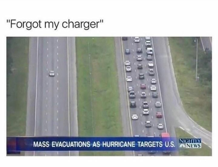 Need my charger to look at memes during Hurricane Harvey