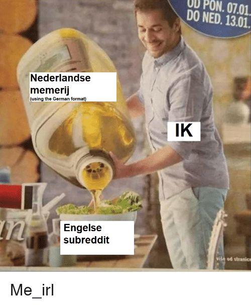 UD PON 0701 DO NED 1301 Nederlandse Memerij Using the German Format IK Engelse Subreddit Vide Od Stranice