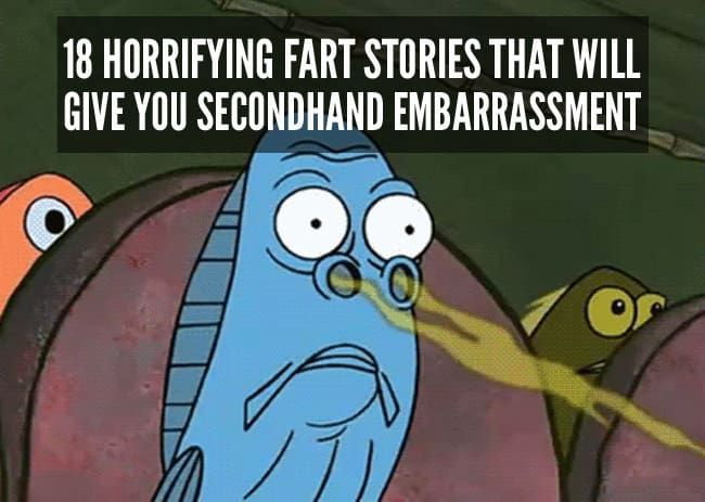 We recently asked members of the BuzzFeed munity to share with us their most embarrassing fart stories Here are the cringeworthy results
