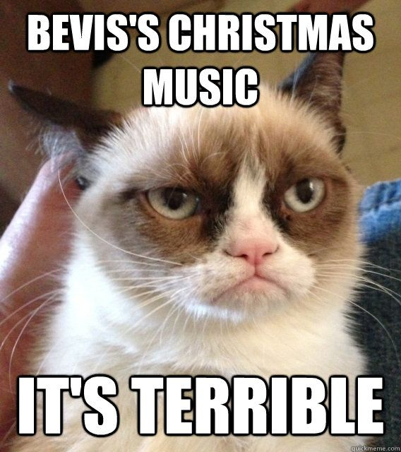 Bevis s christmas music It s terrible