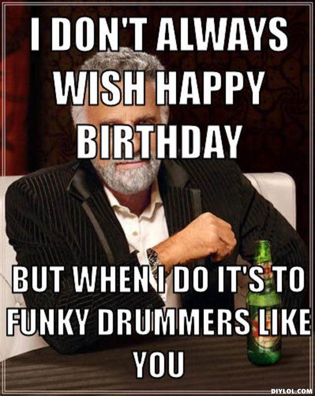Happy Birthday Drummer Boy Funny Birthday Cards Happy Birthday Quotes Happy Birthday Wishes