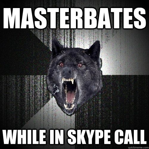 Masterbates While in Skype Call