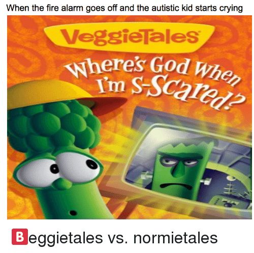 Crying Fire and God When the fire alarm goes off and the autistic