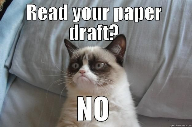 Silly studentses READ YOUR PAPER DRAFT NO Grumpy Cat