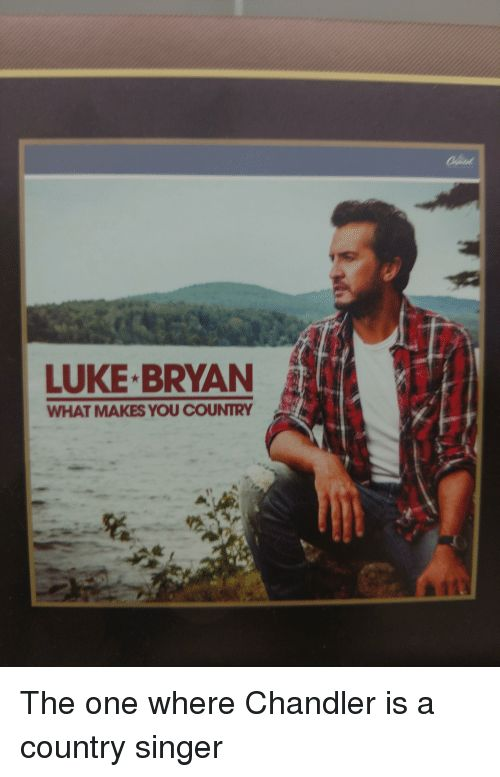 Funny Luke Bryan and e LUKE BRYAN WHAT MAKES YOU COUNTRY