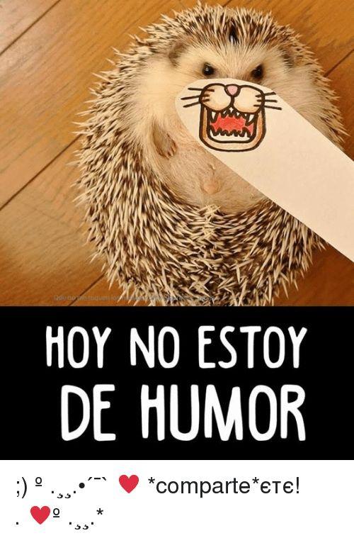 Memes 🤖 and Ems HOY NO ESTOY DE HUMOR YR 00 EM EU