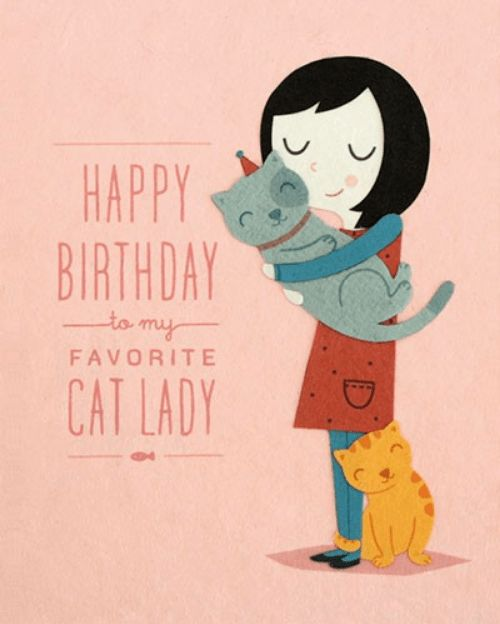 Happy Birthday To My Favorite cat Lady
