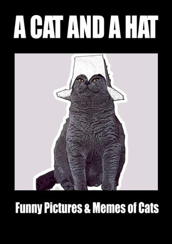 A Cat In A Hat Funny & Memes of Cats by [Memes