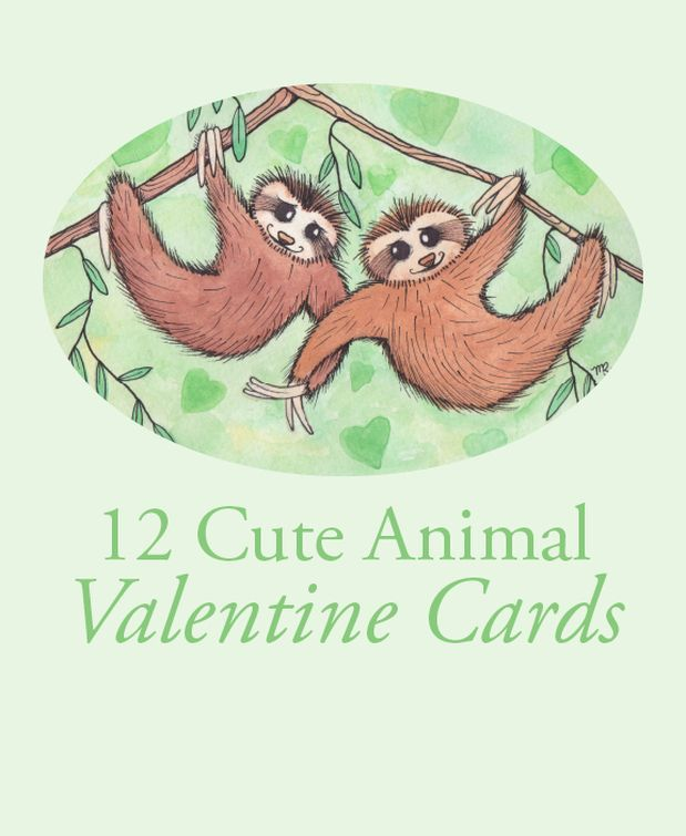 12 Cute Animal Valentine Cards Valentine Cards Sloth Cute Animals Pretty Animals