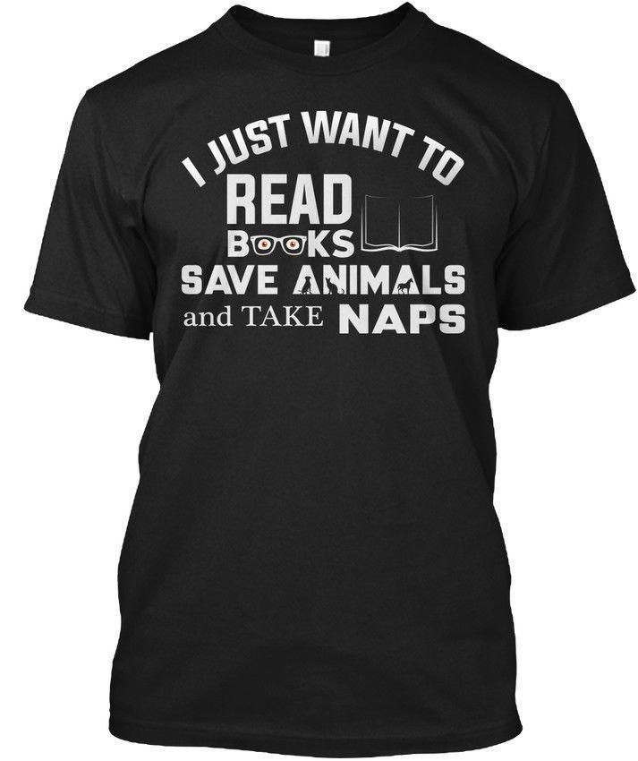 Read Books Save Animals Take Naps Hanes Tagless Tee T Shirt Awesome T Shirts Designs Cool Funny Shirts From Amesion2405 $11 1 Dhgate