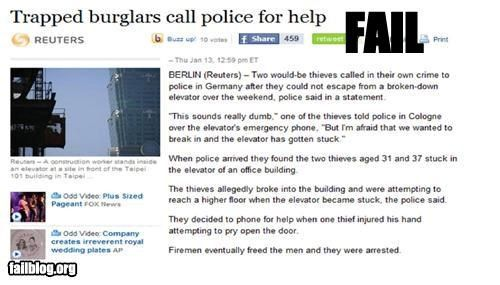 bad idea call escape failboat g rated news plans police Probably bad News robbers