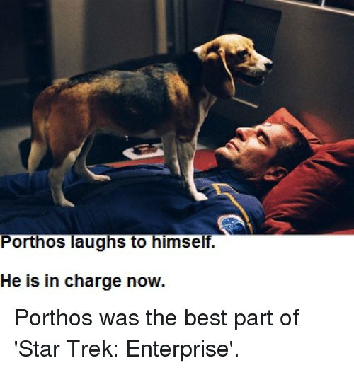 Star Trek Enterprise and Teleshits Porthos laughs to himself He is in charge
