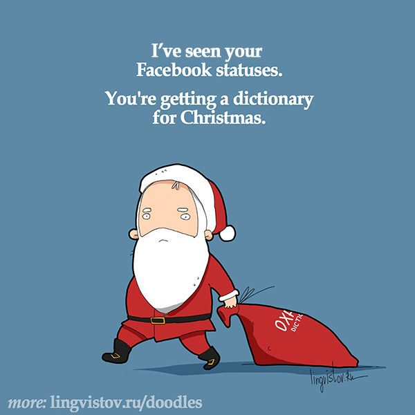 I ve seen your statuses You re ting a dictionary for Christmas