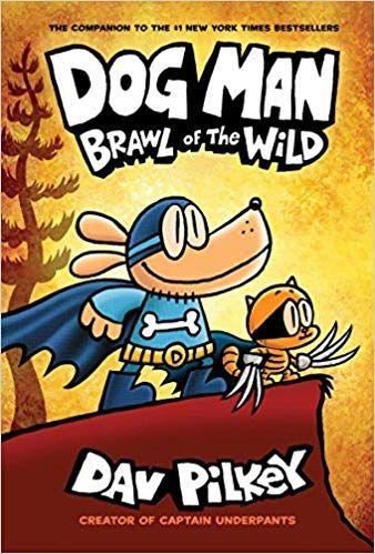 Amazon Dog Man Brawl of the Wild From the Creator of Captain Underpants Dog Man 6 Dav Pilkey Books