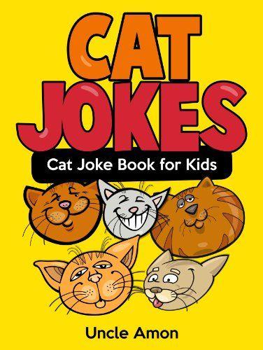 Cat Jokes A Funny Cat Joke Book for Kids Funny Jokes for Kids
