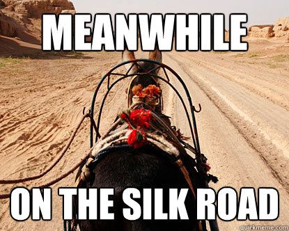Meanwhile the silk road