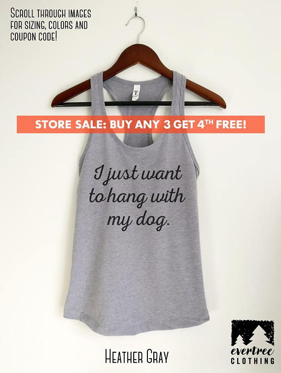 I Just Wanna Hang With My Dog Tank Top La s Tank Top Workout Shirt Yoga Tank Top Cute Dog Love