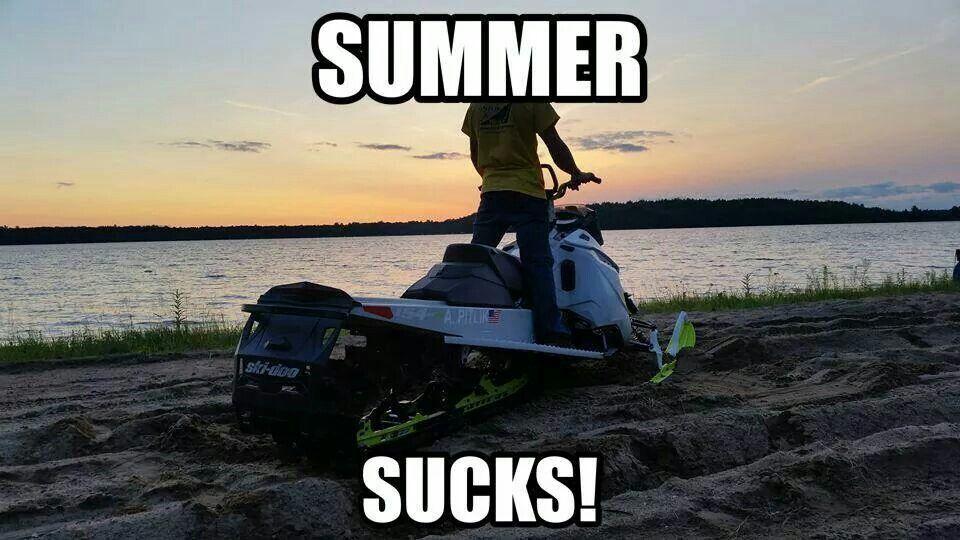 funny snowmobile memes summer sucks