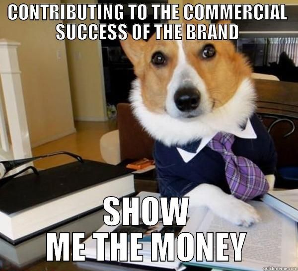 IDEALOG EDITOR CONTRIBUTING TO THE MERCIAL SUCCESS OF THE BRAND SHOW ME THE MONEY Lawyer